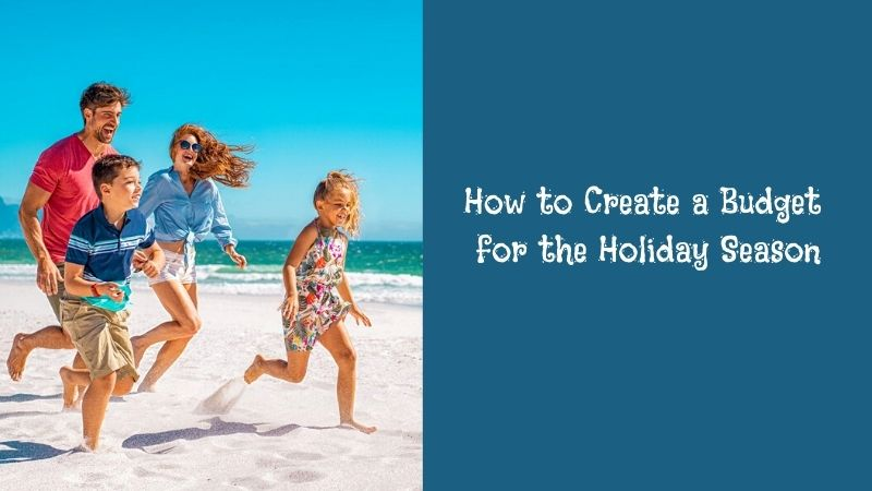 How to Create a Budget for the Holiday Season