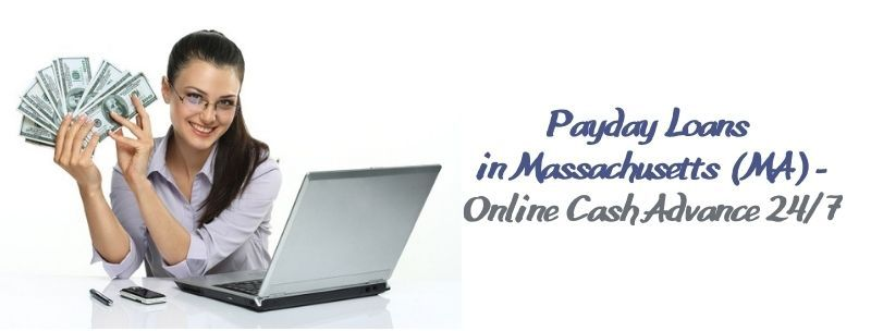 Payday Loans in Massachusetts (MA) - Online Cash Advance 247